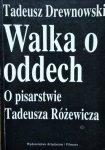 Tadeusz Drewnowski • Walka o oddech. O pisarstwie Tadeusza Różewicza