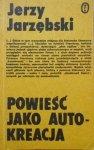 Jerzy Jarzębski • Powieść jako autokreacja. [Gombrowicz, Schulz]