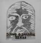 Bruno Jasieński • Słowo o Jakubie Szeli