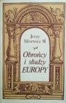 Jerzy Mirewicz • Obrońcy i słudzy Europy