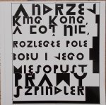 Andrzej Szpindler • Andrzej King Kong, a co? Nic, rozległe pole bobu i jego mięsopust prawy Szpindler