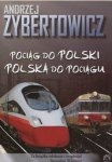 Andrzej Zybertowicz • Pociąg do Polski, Polska do pociągu