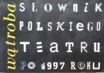 Wątroba • Słownik polskiego teatru po 1997 roku