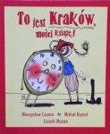 Leszek Mazan, Mieczysław Czuma, Michał Kozioł • To jest Kraków, Mości Książę!