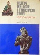 Leonid Wasiliew • Kulty, religie i tradycje Chin
