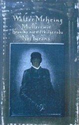 Walter Mehring • Mullerowie. Kronika niemieckiego rodu. Noc tyrana