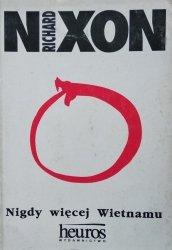 Richard Nixon • Nigdy więcej Wietnamu