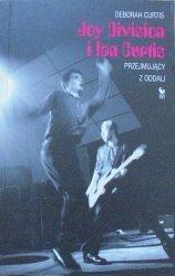 Deborah Curtis • Joy Division i Ian Curtis. Przejmujący z oddali