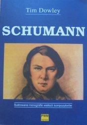 Tim Dowley • Schumann [Ilustrowane monografie wielkich kompozytorów]