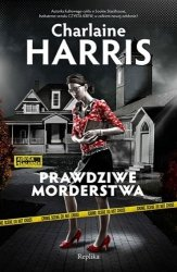 Charlaine Harris • Prawdziwe morderstwa