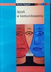Marian Bugajski • Język w komunikowaniu