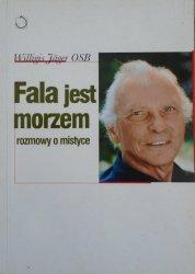 Willigis Jager OSB • Fala jest morzem. Rozmowy o mistyce