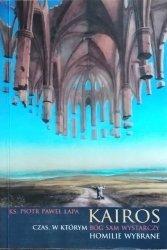 Piotr Paweł Łapa • Kairos czas, w którym Bóg sam wystarczy