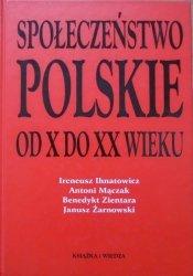 Ireneusz Ihnatowicz, Antoni Mączak, Benedykt Zientara, Janusz Żarnowski • Społeczeństwo polskie od X do XX wieku