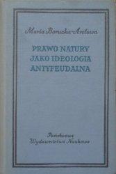 Maria Borucka-Arctowa • Prawo natury jako ideologia antyfeudalna