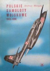 Andrzej Morgała • Polskie samoloty wojskowe 1945 - 1980