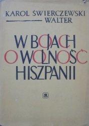 Karol Świerczewski Walter • W bojach o wolność Hiszpanii