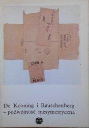Anda Rottenberg • De Kooning i Rauschenberg - podwójność niesymetryczna [mała encyklopedia sztuki]