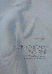 Lucyna Kostuch • Uzbrojona Bogini. Żeńskie bóstwa wojenne w historii starożytnych Greków