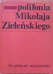 Władysław Malinowski • Polifonia Mikołaja Zieleńskiego