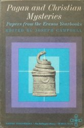 edited by Joseph Campbell • Pagan and Christian Mysteries. Papers from the Eranos Yearbooks [Jung]