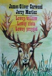 James Oliver Curwood, Jerzy Marlicz • Łowcy wilków. Łowcy złota. Łowcy przygód