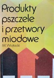 Mieczysław Wojtacki • Produkty pszczele i przetwory miodowe