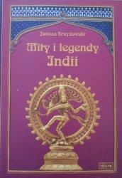 Janusz Krzyżowski • Mity i legendy Indii [Indie]