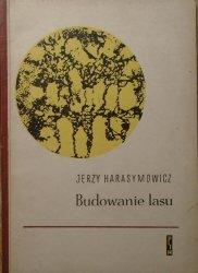 Jerzy Harasymowicz • Budowanie lasu