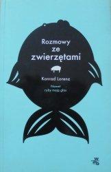 Konrad Lorenz • Rozmowy ze zwierzętami. Nawet ryby mają głos