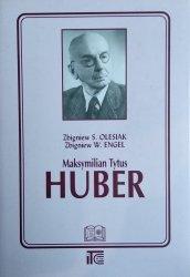 Zbigniew S. Olesiak  • Maksymilian Tytus Huber