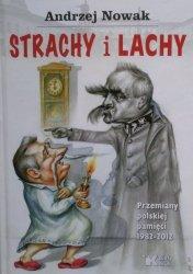 Andrzej Nowak • Strachy i Lachy. Przemiany polskiej pamięci 1982-2012