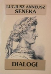Lucius Annaeus Seneka • Dialogi