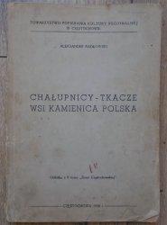 Aleksander Radłowski • Chałupnicy-tkacze wsi Kamienica Polska [dedykacja autorska]