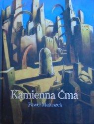 Paweł Matuszek • Kamienna Ćma