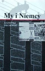 Kazimierz Piechowski • My i Niemcy