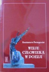 Kazimierz Świegocki • Wizje człowieka w poezji. Analiza antropologiczna twórczości Adama Mickiewicza, Cypriana Norwida i Bolesława Leśmiana