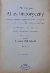 F.W. Putzger • F.W. Putzgera atlas historyczny do dziejów starożytnych, średniowiecznych i nowożytnych : dla użytku wyższych i średnich zakładów naukowych Austro-Węgier