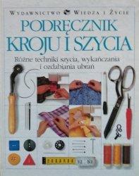 Podręcznik kroju i szycia. Różne techniki szycia, wykańczania i ozdabiania ubrań