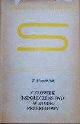 Karl Mannheim • Człowiek i społeczeństwo w dobie przebudowy