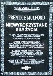 Prentice Mulford • Niewykorzystane siły życia