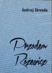 Andrzej Skrendo • Przodem Różewicz [dedykacja autora]