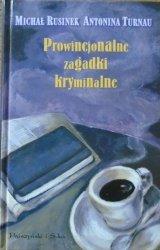 Michał Rusinek, Antonina Turnau • Prowincjonalne zagadki kryminalne