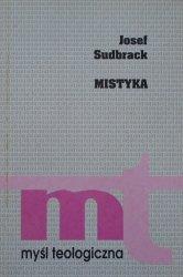 Josef Sudbrack • Mistyka. Doświadczenie własnego ja - Doświadczenie kosmiczne - Doświadczenie Boga [Mistrz Eckhart, Jan od Krzyża]