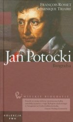 Francois Rosset, Dominique Triaire • Jan Potocki. Biografia