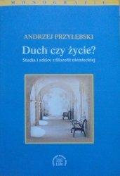 Andrzej Przyłębski • Duch czy życie? Studia i szkice z filozofii niemieckiej [Hegel, Kant, Herder, Simmel, Heidegger]