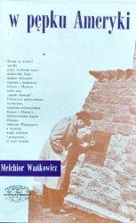 Melchior Wańkowicz • W pępku Ameryki