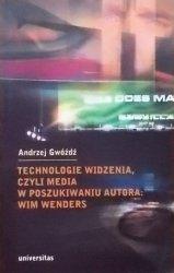Andrzej Gwóźdź • Technologie widzenia, czyli media w poszukiwaniu autora: Wim Wenders