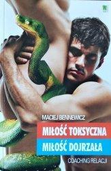 Maciej Bennewicz • Miłość toksyczna, miłość dojrzała. Coaching relacji
