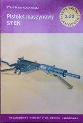 Stanisław Kochański • Pistolet maszynowy STEN [Typy Broni i Uzbrojenia 111]